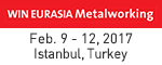 WIN EURASIA Metal Working  Feb. 9 - 12, 2017 Istanbul, Turkey