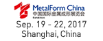 Metalform Chine Sep. 19 - 22, 2017 Shanghai, China